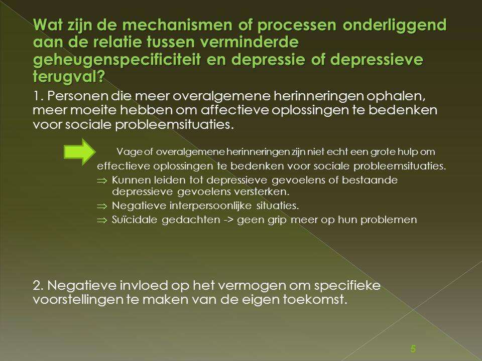 Wat zijn de mechanismen of processen onderliggend aan de relatie tussen verminderde geheugenspecificiteit en depressie of depressieve terugval? 1. Per