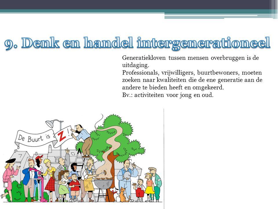 Generatiekloven tussen mensen overbruggen is de uitdaging.