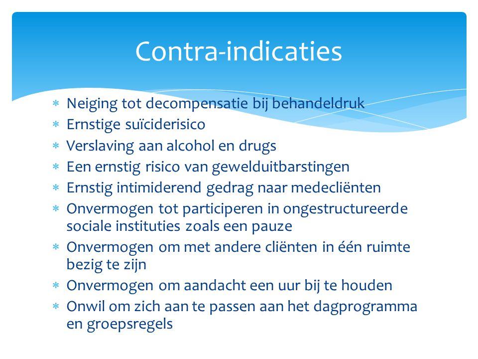  Neiging tot decompensatie bij behandeldruk  Ernstige suïciderisico  Verslaving aan alcohol en drugs  Een ernstig risico van gewelduitbarstingen 