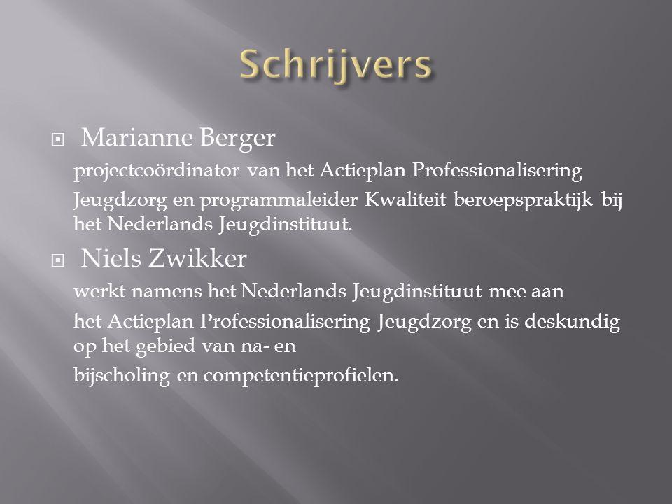  Marianne Berger projectcoördinator van het Actieplan Professionalisering Jeugdzorg en programmaleider Kwaliteit beroepspraktijk bij het Nederlands Jeugdinstituut.