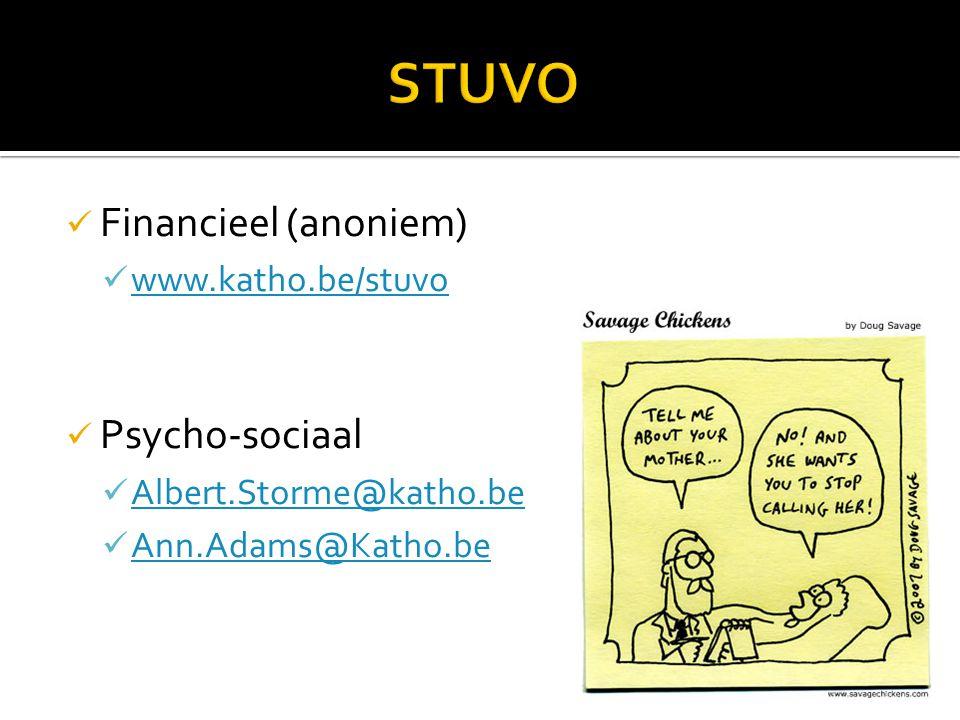 Financieel (anoniem) www.katho.be/stuvo Psycho-sociaal Albert.Storme@katho.be Ann.Adams@Katho.be
