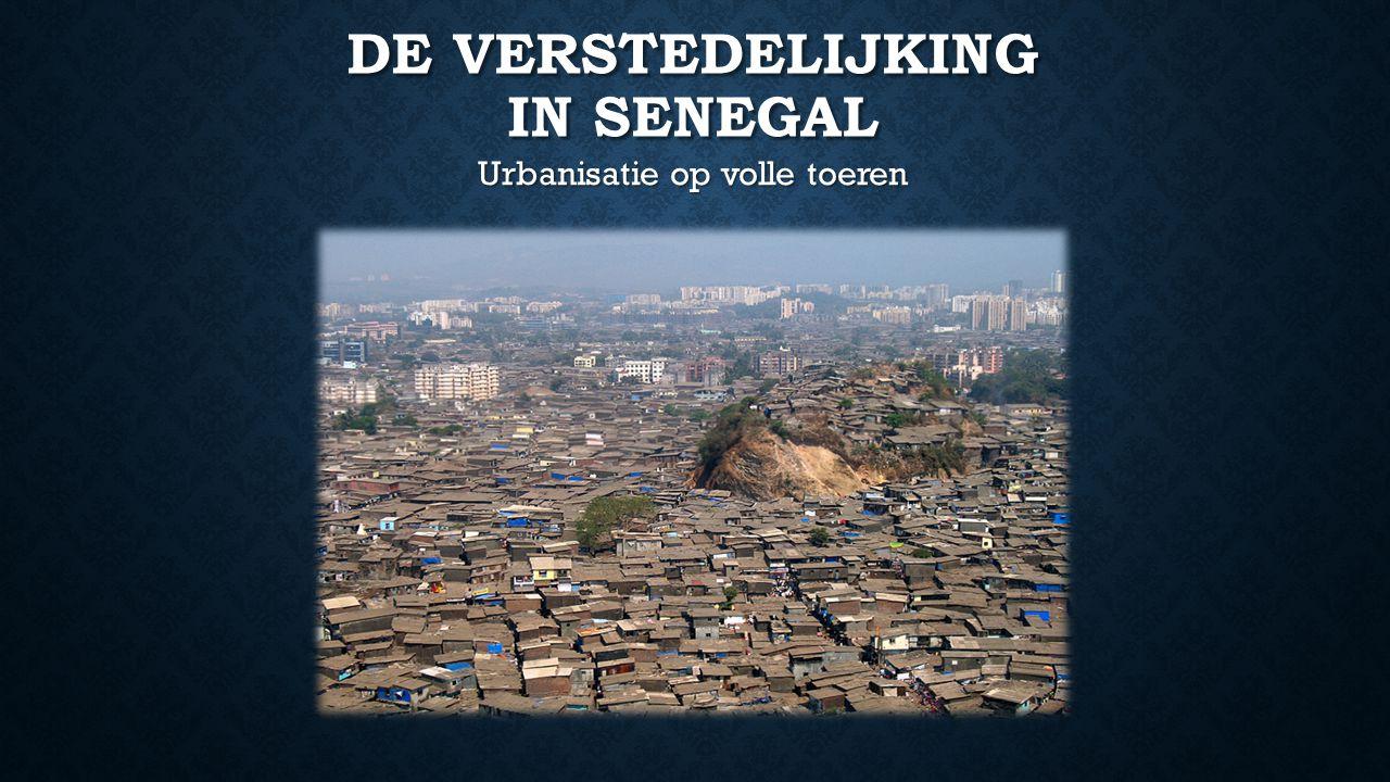 DE VERSTEDELIJKING IN SENEGAL Urbanisatie op volle toeren