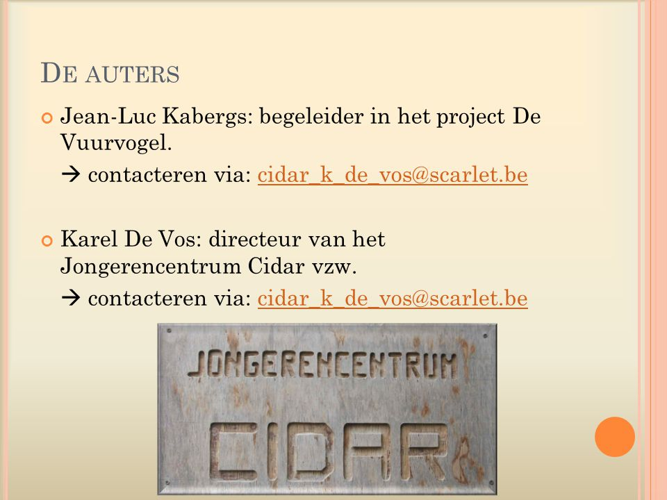 D E AUTERS Jean-Luc Kabergs: begeleider in het project De Vuurvogel.