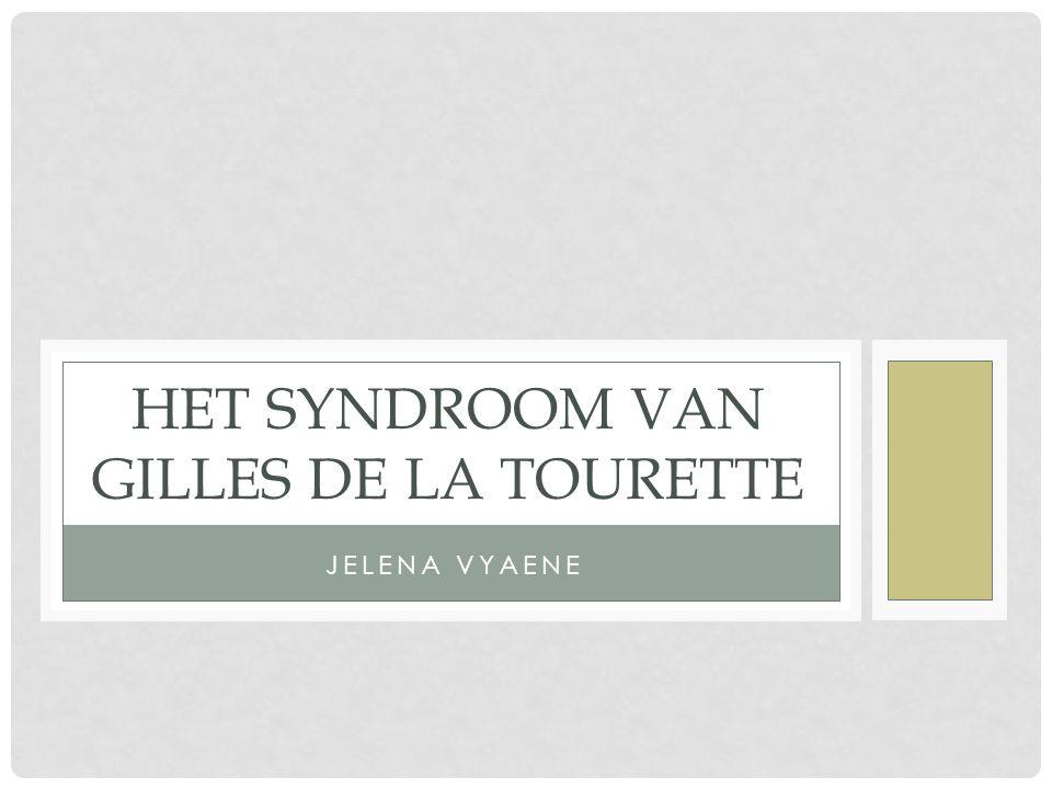 JELENA VYAENE HET SYNDROOM VAN GILLES DE LA TOURETTE