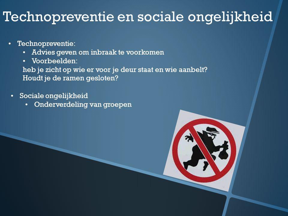 Technopreventie en sociale ongelijkheid Technopreventie: Advies geven om inbraak te voorkomen Voorbeelden: heb je zicht op wie er voor je deur staat e