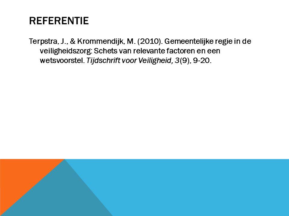 REFERENTIE Terpstra, J., & Krommendijk, M. (2010).