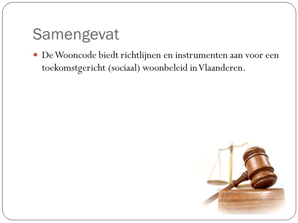 Samengevat De Wooncode biedt richtlijnen en instrumenten aan voor een toekomstgericht (sociaal) woonbeleid in Vlaanderen.