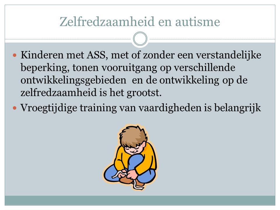 Zelfredzaamheid en autisme Kinderen met ASS, met of zonder een verstandelijke beperking, tonen vooruitgang op verschillende ontwikkelingsgebieden en d