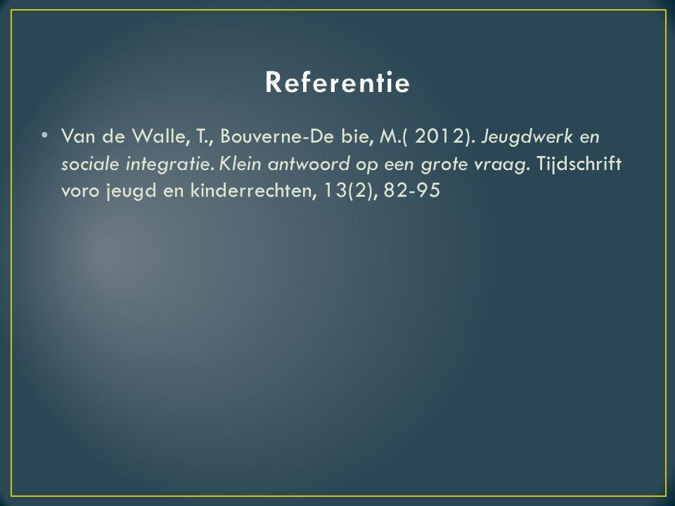 Van de Walle, T., Bouverne-De bie, M.( 2012).Jeugdwerk en sociale integratie.