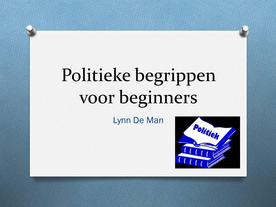 Politieke begrippen voor beginners Lynn De Man