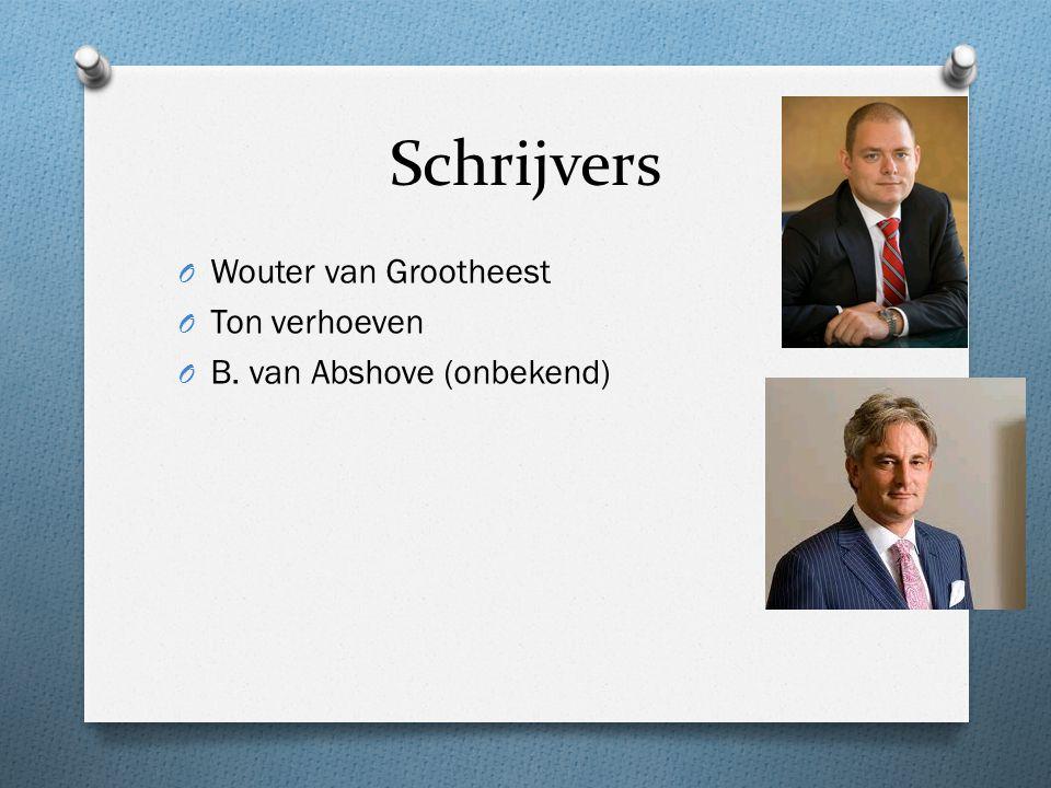 Schrijvers O Wouter van Grootheest O Ton verhoeven O B. van Abshove (onbekend)