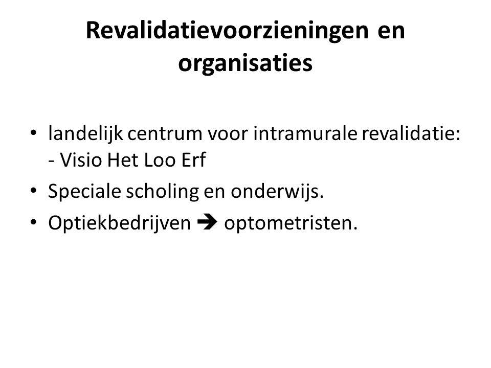 Revalidatievoorzieningen en organisaties landelijk centrum voor intramurale revalidatie: - Visio Het Loo Erf Speciale scholing en onderwijs. Optiekbed