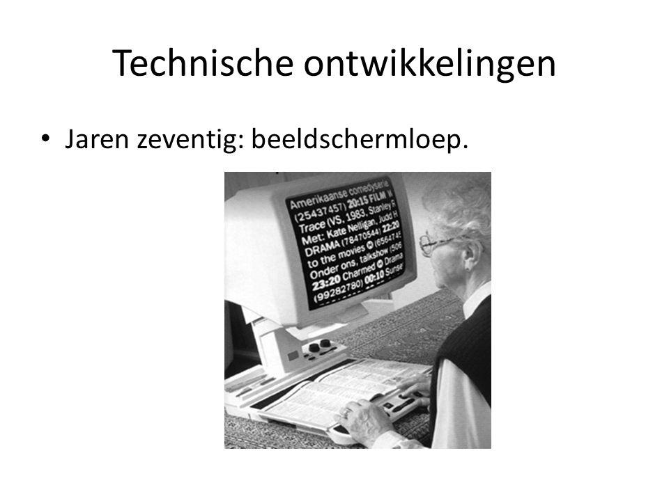 Technische ontwikkelingen Jaren zeventig: beeldschermloep.