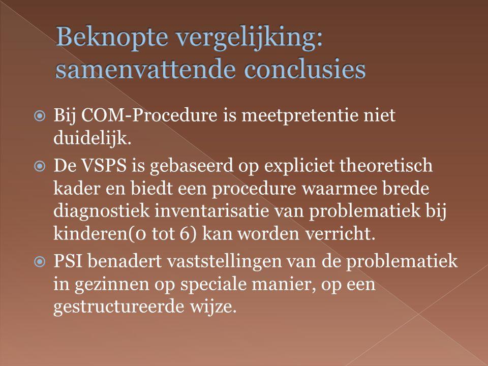  Bij COM-Procedure is meetpretentie niet duidelijk.