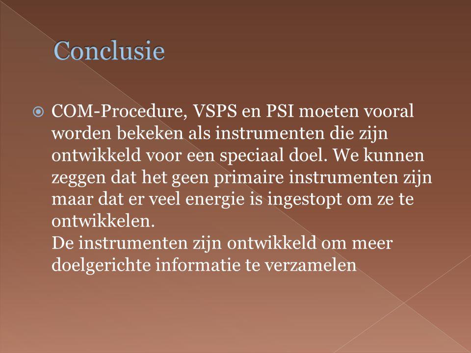  COM-Procedure, VSPS en PSI moeten vooral worden bekeken als instrumenten die zijn ontwikkeld voor een speciaal doel.
