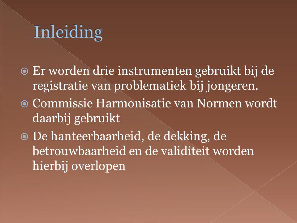  Er worden drie instrumenten gebruikt bij de registratie van problematiek bij jongeren.