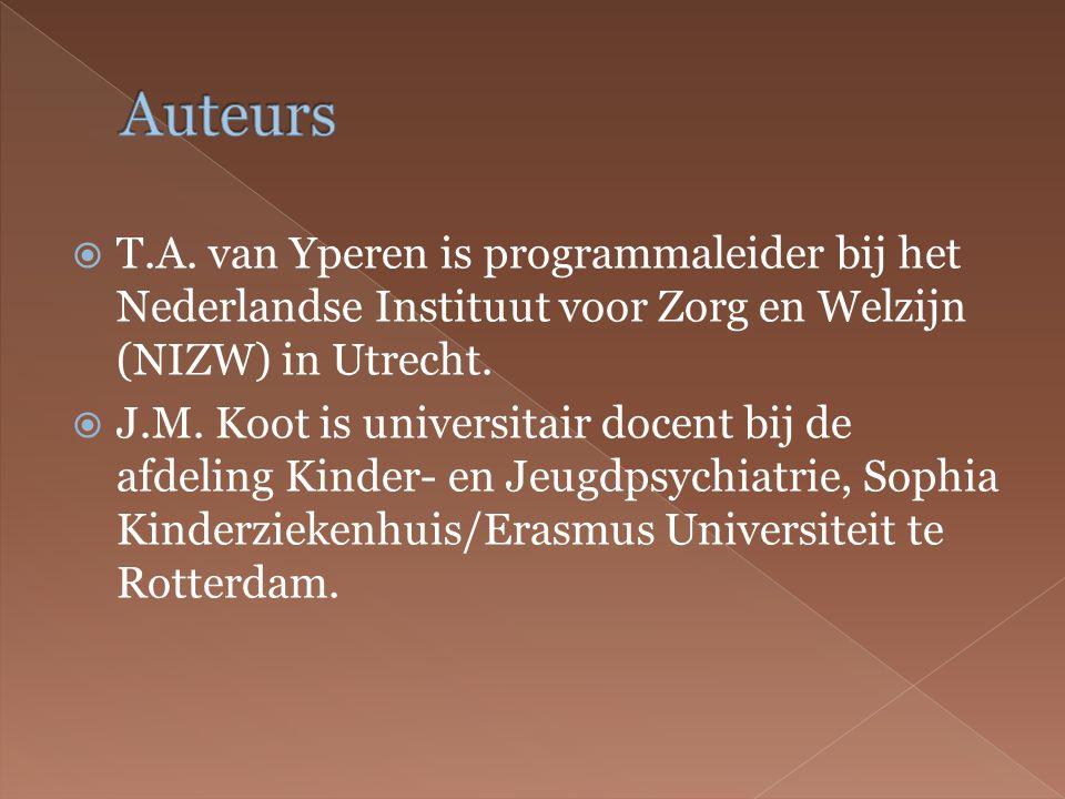  T.A. van Yperen is programmaleider bij het Nederlandse Instituut voor Zorg en Welzijn (NIZW) in Utrecht.  J.M. Koot is universitair docent bij de a
