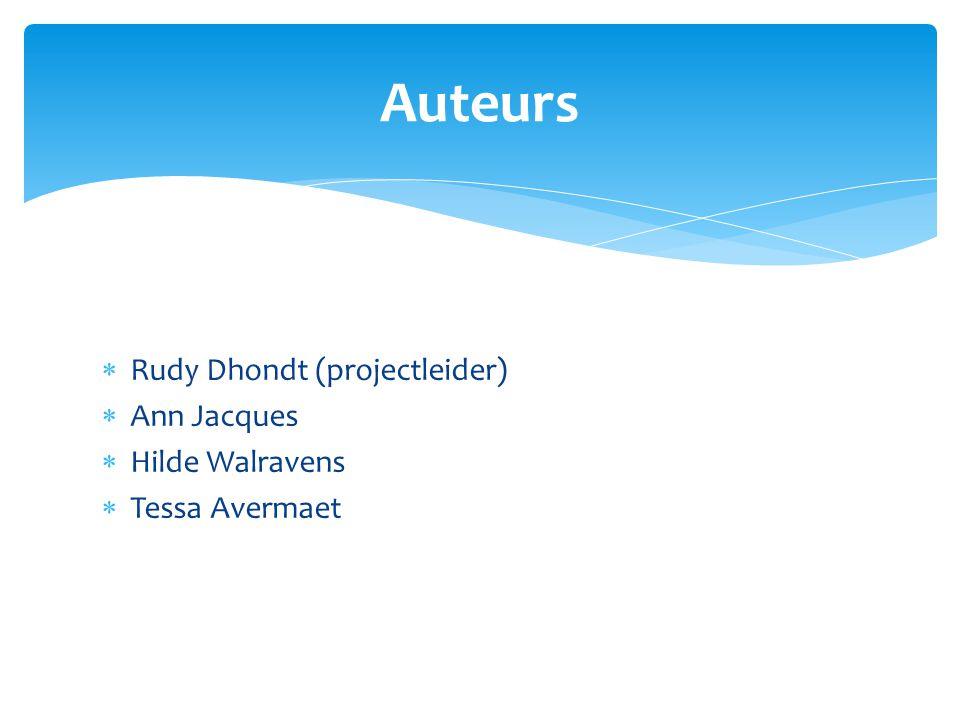  Rudy Dhondt (projectleider)  Ann Jacques  Hilde Walravens  Tessa Avermaet Auteurs