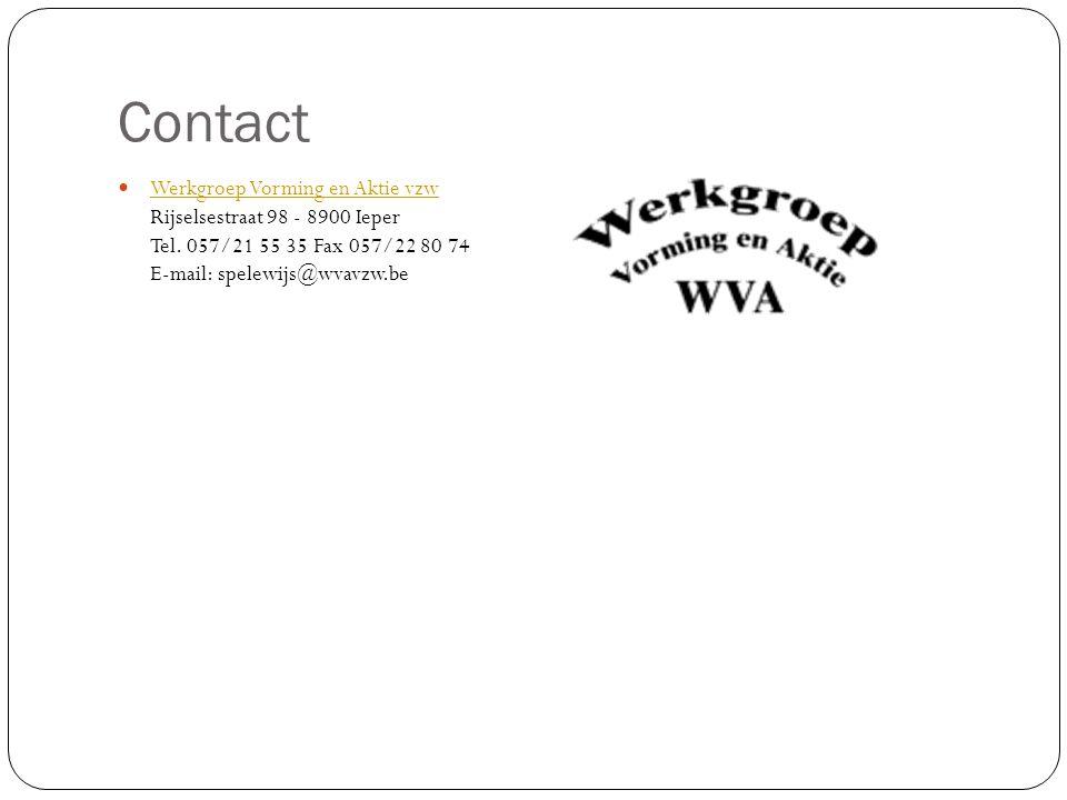 Contact Werkgroep Vorming en Aktie vzw Rijselsestraat 98 - 8900 Ieper Tel. 057/21 55 35 Fax 057/22 80 74 E-mail: spelewijs@wvavzw.be Werkgroep Vorming
