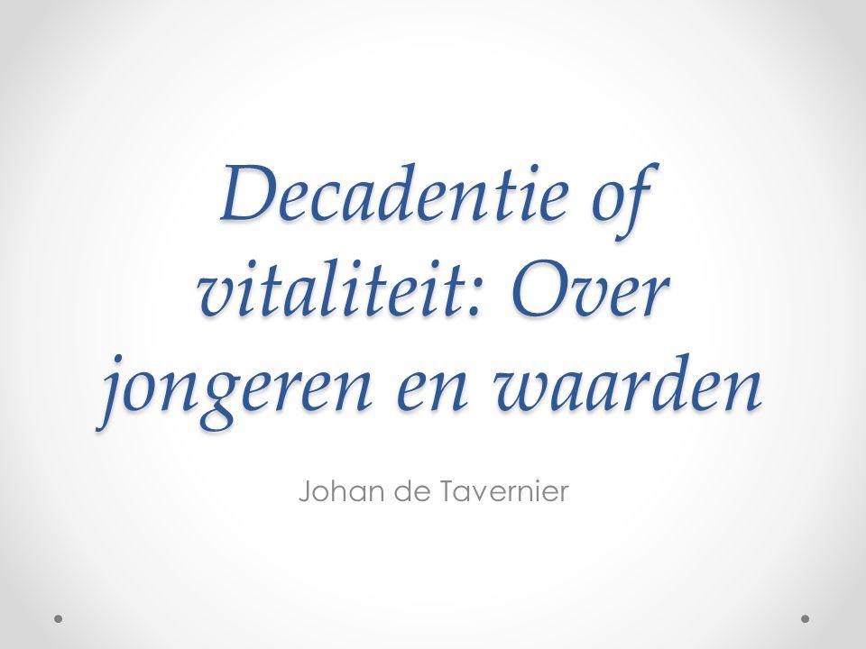 Decadentie of vitaliteit: Over jongeren en waarden Johan de Tavernier