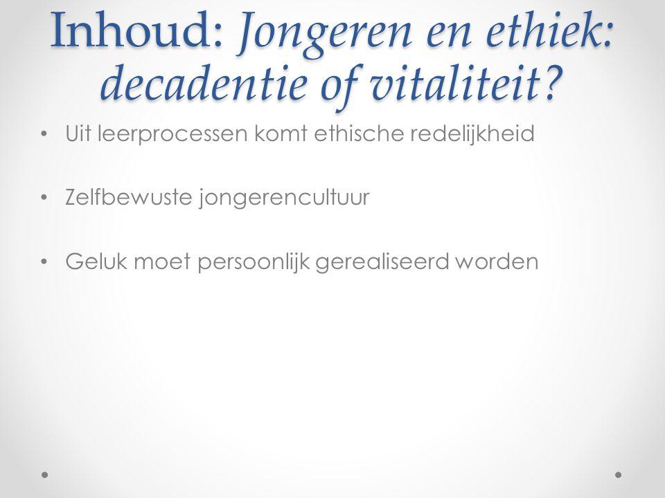 Inhoud: Jongeren en ethiek: decadentie of vitaliteit.