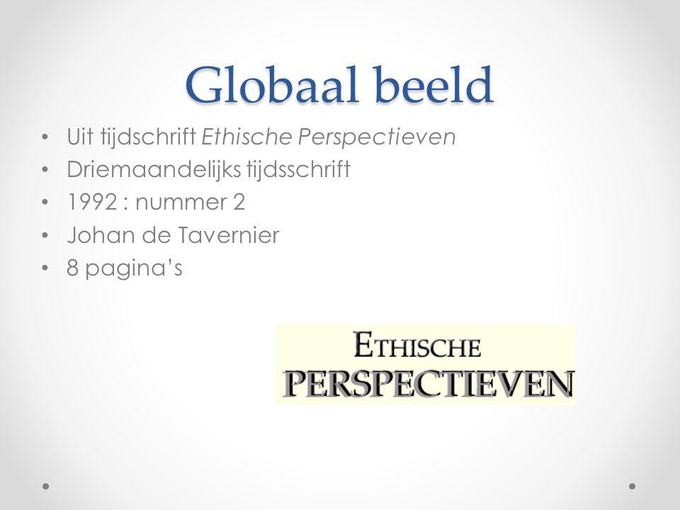 Globaal beeld Uit tijdschrift Ethische Perspectieven Driemaandelijks tijdsschrift 1992 : nummer 2 Johan de Tavernier 8 pagina's