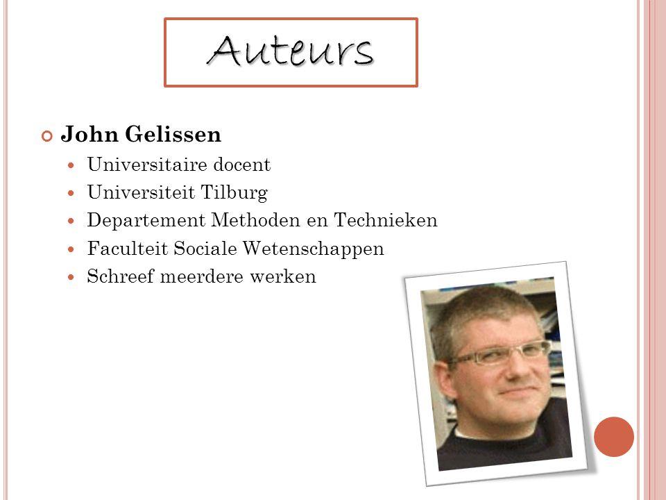 John Gelissen Universitaire docent Universiteit Tilburg Departement Methoden en Technieken Faculteit Sociale Wetenschappen Schreef meerdere werken Auteurs