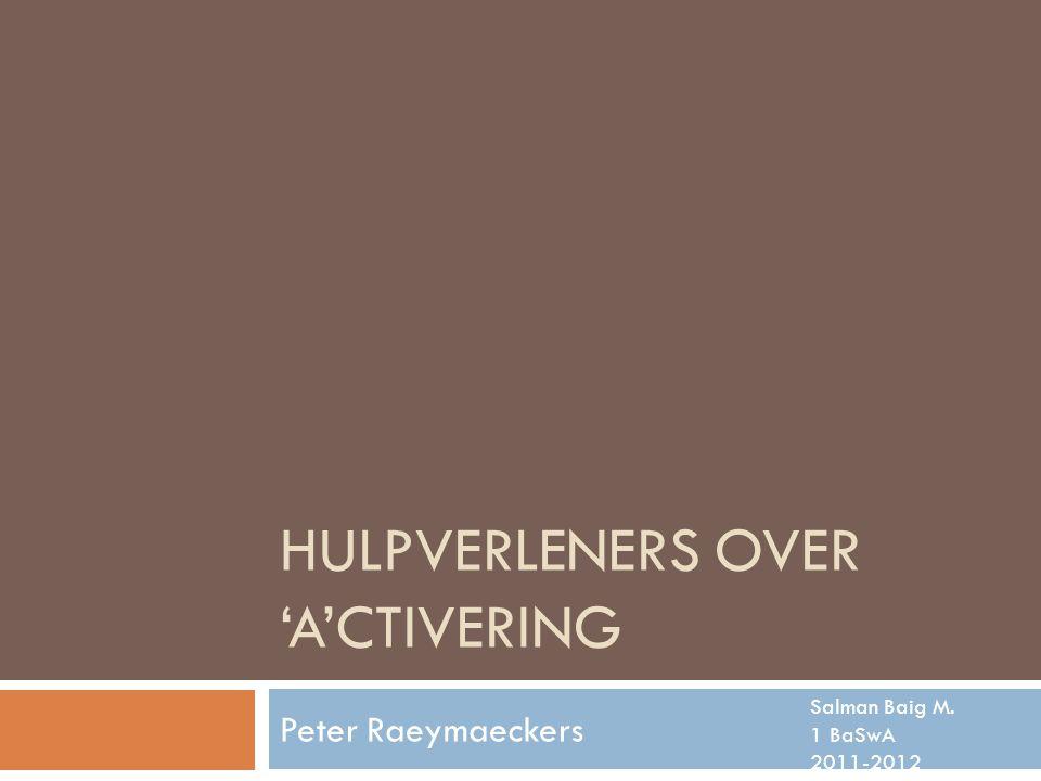 HULPVERLENERS OVER 'A'CTIVERING Peter Raeymaeckers Salman Baig M. 1 BaSwA 2011-2012