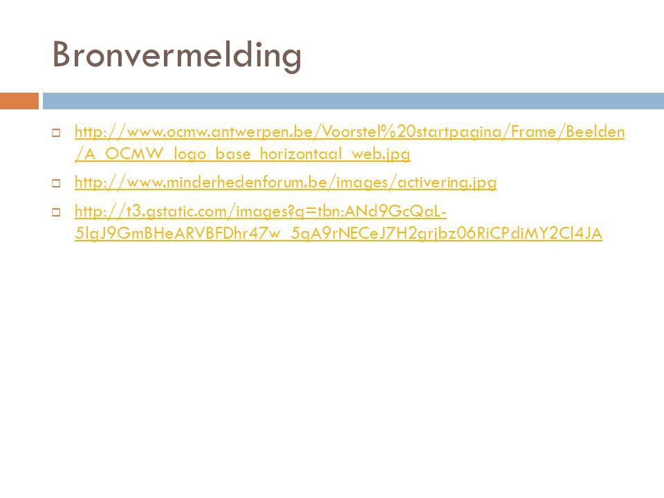 Bronvermelding  http://www.ocmw.antwerpen.be/Voorstel%20startpagina/Frame/Beelden /A_OCMW_logo_base_horizontaal_web.jpg http://www.ocmw.antwerpen.be/