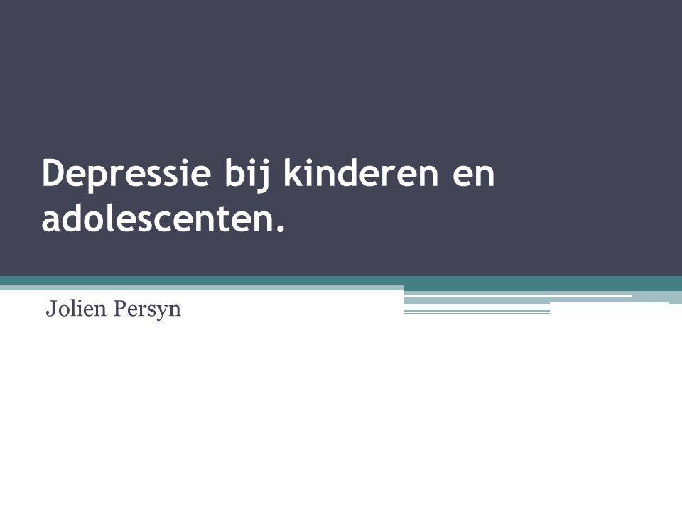 Depressie bij kinderen en adolescenten. Jolien Persyn