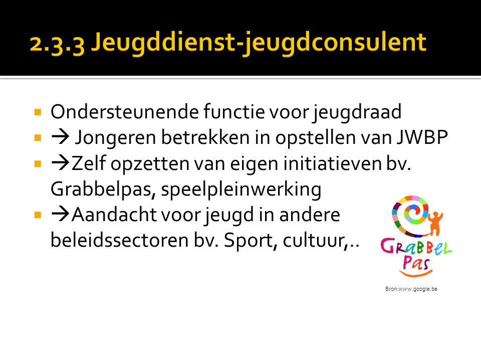  Ondersteunende functie voor jeugdraad   Jongeren betrekken in opstellen van JWBP   Zelf opzetten van eigen initiatieven bv.