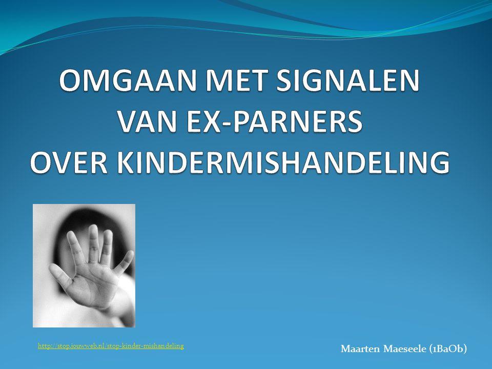 Maarten Maeseele (1BaOb) http://stop.jouwweb.nl/stop-kinder-mishandeling