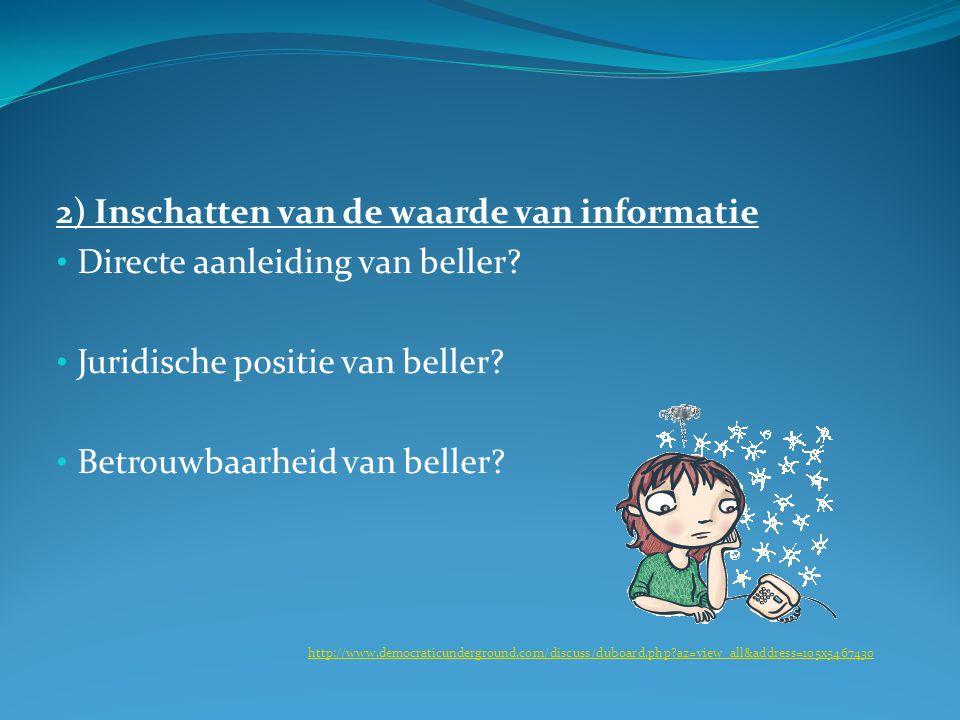 2) Inschatten van de waarde van informatie Directe aanleiding van beller.
