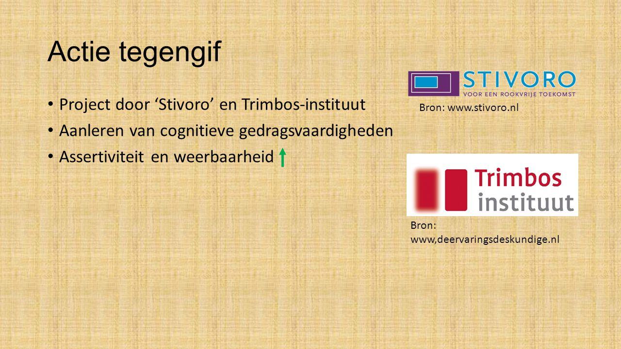 Actie tegengif Project door 'Stivoro' en Trimbos-instituut Aanleren van cognitieve gedragsvaardigheden Assertiviteit en weerbaarheid Bron: www.stivoro.nl Bron: www,deervaringsdeskundige.nl