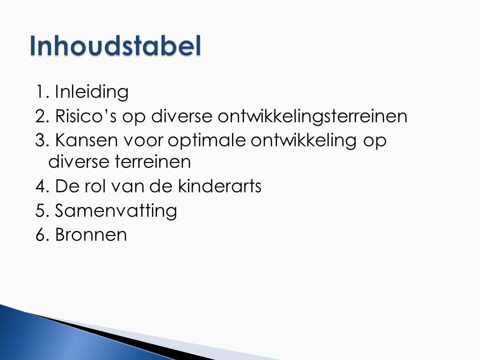 1. Inleiding 2. Risico's op diverse ontwikkelingsterreinen 3. Kansen voor optimale ontwikkeling op diverse terreinen 4. De rol van de kinderarts 5. Sa