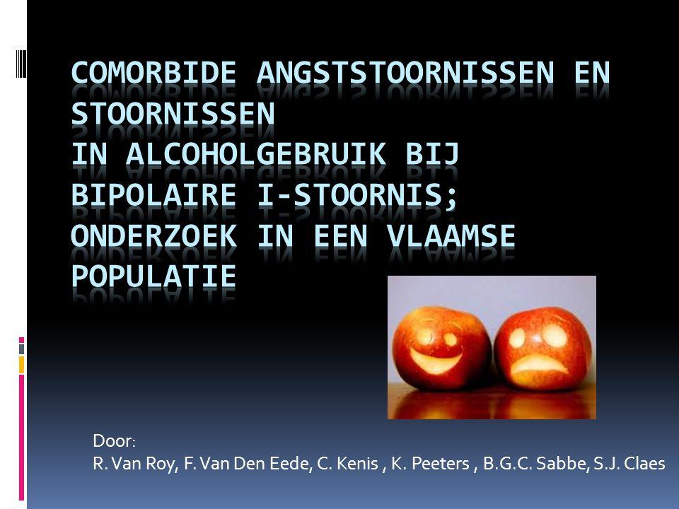 Door: R. Van Roy, F. Van Den Eede, C. Kenis, K. Peeters, B.G.C. Sabbe, S.J. Claes