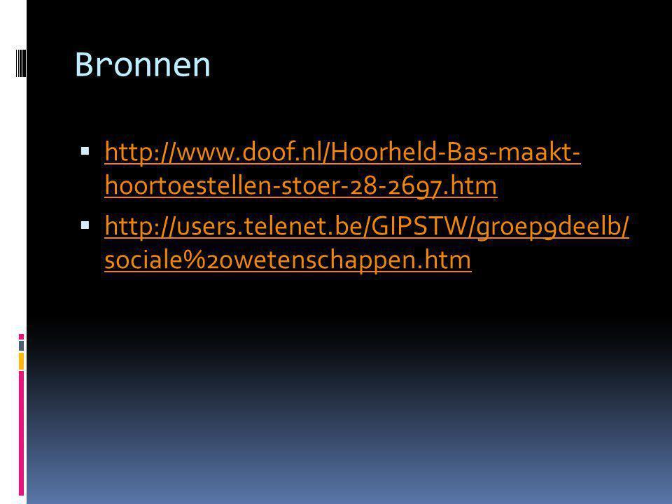 Bronnen  http://www.doof.nl/Hoorheld-Bas-maakt- hoortoestellen-stoer-28-2697.htm http://www.doof.nl/Hoorheld-Bas-maakt- hoortoestellen-stoer-28-2697.