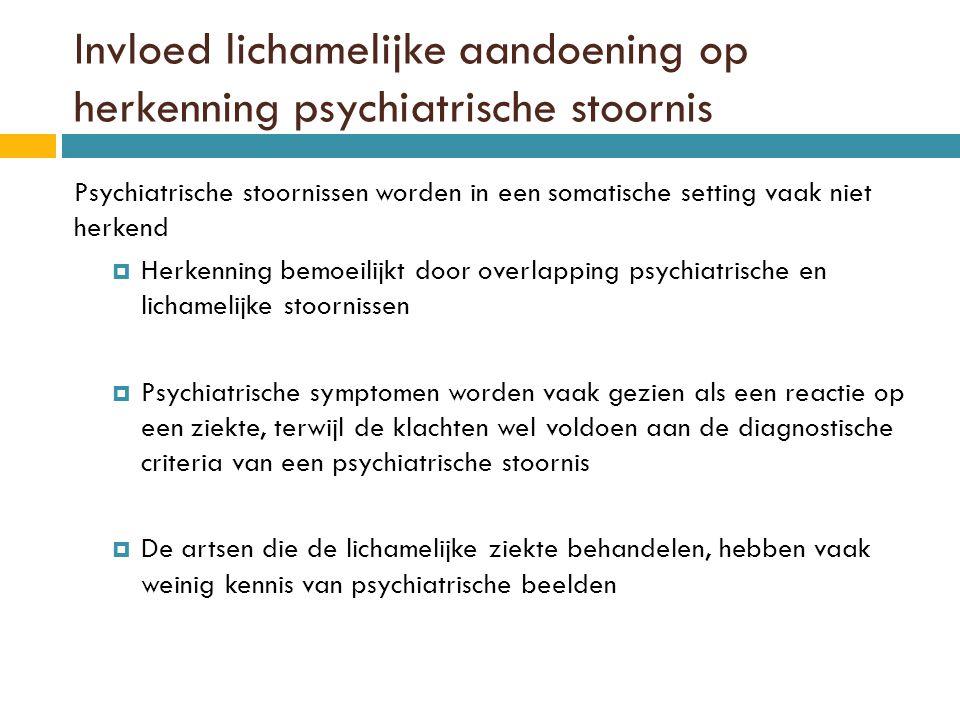 Behandeling psychiatrische stoornis bij patiënten met een lichamelijke ziekte  Psychotherapie  Effectiviteit nauwelijks onderzocht bij patiënten met een comorbide lichamelijke aandoening  bij chronische ziekten een hulp bij rouw en acceptatie  Farmacotherapie  Rekening houden met zowel de lichamelijke, als de psychische aandoening (bijwerkingen)  Medicatie voor psychiatrische aandoeningen met een comorbide lichamelijke aandoeningen blijkt zeer effectief (vooral bij kanker, HIV, hartziekten, … in combinatie met depressie)