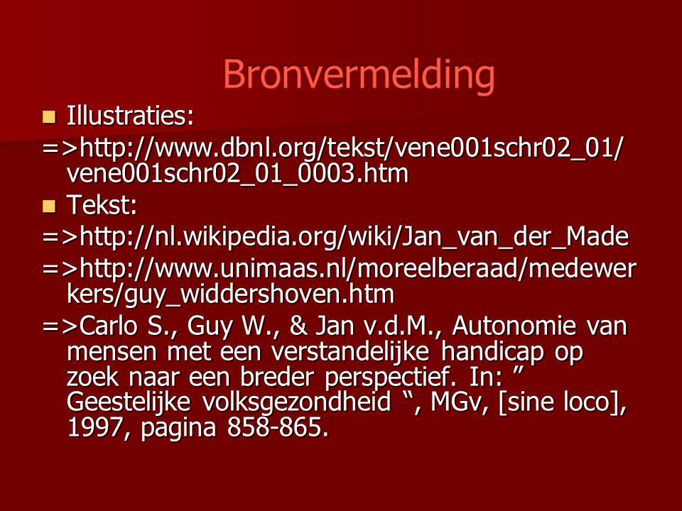 Illustraties: Illustraties: =>http://www.dbnl.org/tekst/vene001schr02_01/ vene001schr02_01_0003.htm Tekst: Tekst:=>http://nl.wikipedia.org/wiki/Jan_va