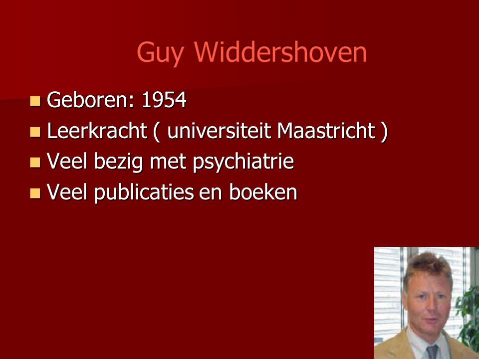 Geboren: 1954 Geboren: 1954 Leerkracht ( universiteit Maastricht ) Leerkracht ( universiteit Maastricht ) Veel bezig met psychiatrie Veel bezig met ps