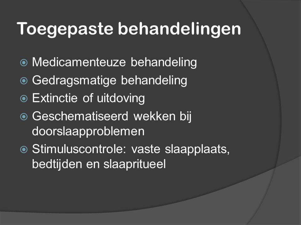 Klinische vragen  Effect van medicamenteuze therapie: Gunstig effect Nadelig effect: effect is van korte duur  effect van gedragsmatige behandeling bij slaapproblemen bij jonge kinderen.