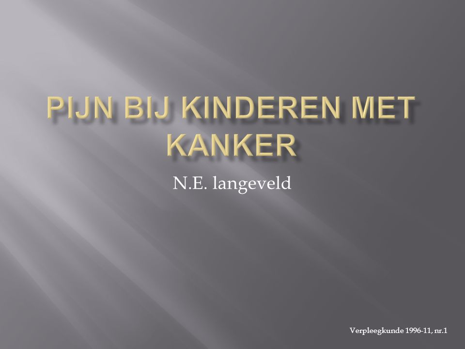  N.E Langeveld werkt in academisch medisch centrum universiteit Amsterdam  Ze doet research verpleegkundige Emma kinderziekenhuis AMC, afdeling kinderoncologie Amsterdam