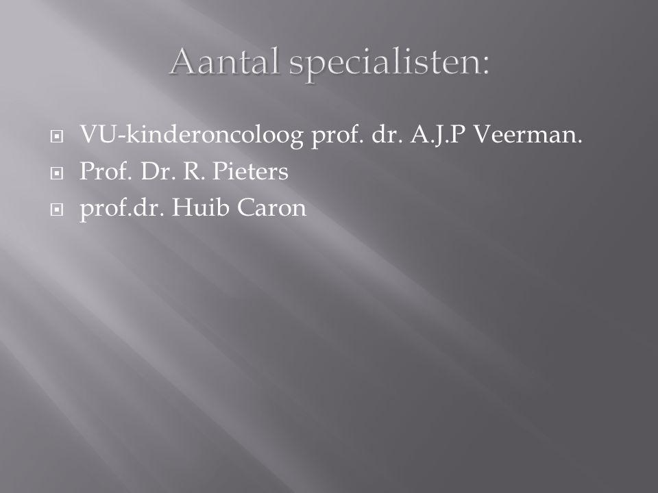 Aantal specialisten:  VU-kinderoncoloog prof. dr.