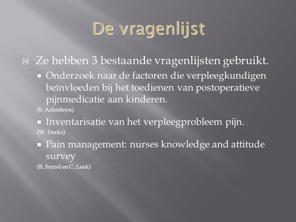 De onderzoekspopulatie  Het onderzoek richt zich op verpleegkundigen die werkzaam zijn op de kinderafelingen.