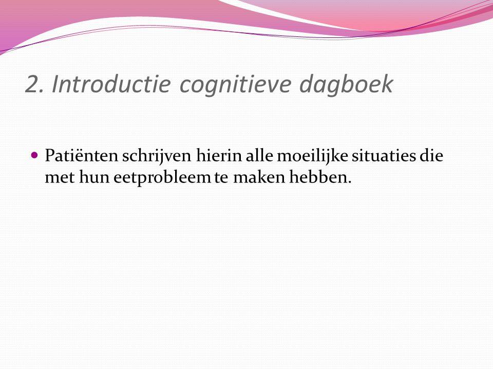3.Eerste fase De automatische gedachten worden uitgedaagd.