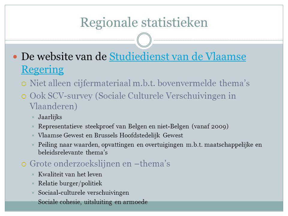 Regionale statistieken De website van de Studiedienst van de Vlaamse RegeringStudiedienst van de Vlaamse Regering  Niet alleen cijfermateriaal m.b.t.