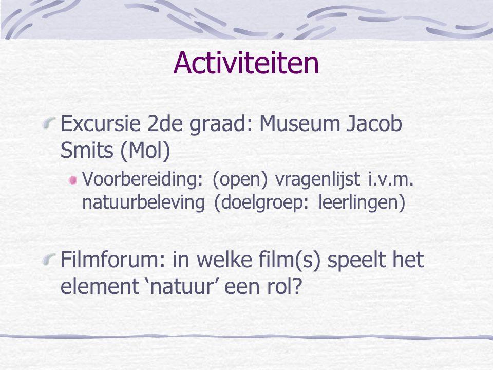 Activiteiten Excursie 2de graad: Museum Jacob Smits (Mol) Voorbereiding: (open) vragenlijst i.v.m.