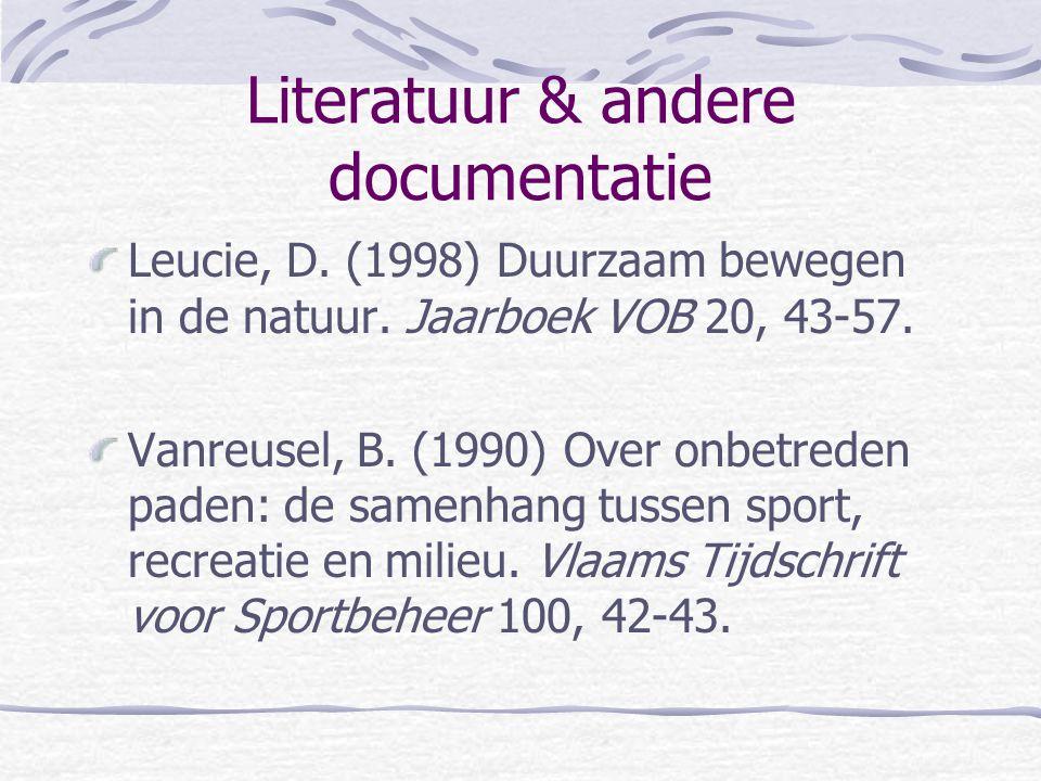 Literatuur & andere documentatie Leucie, D. (1998) Duurzaam bewegen in de natuur.