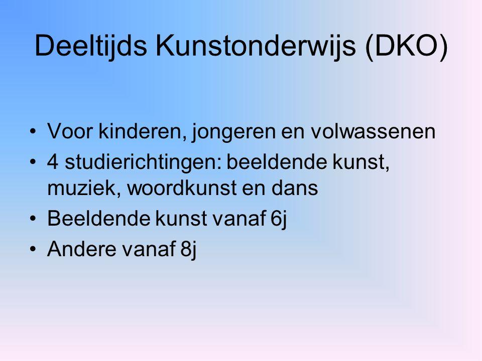 Deeltijds Kunstonderwijs (DKO) Voor kinderen, jongeren en volwassenen 4 studierichtingen: beeldende kunst, muziek, woordkunst en dans Beeldende kunst