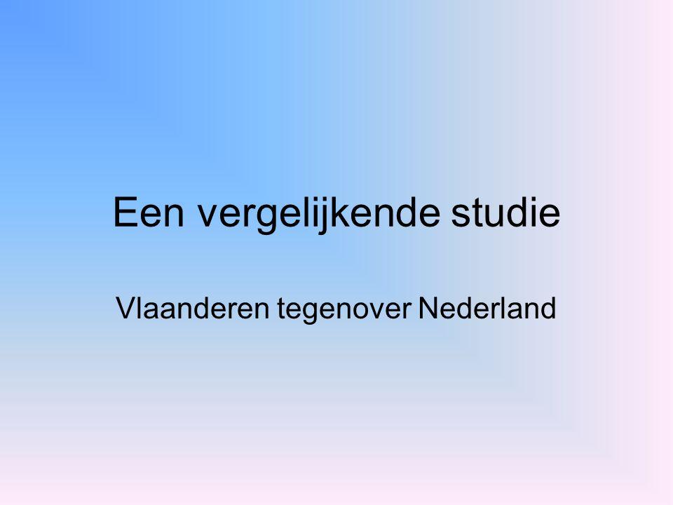 Een vergelijkende studie Vlaanderen tegenover Nederland